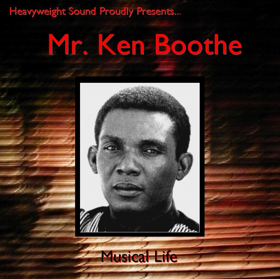 Heavyweight Sound Proudly Presents.... Mr. Ken Boothe